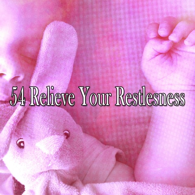 54 Relieve Your Restlesness