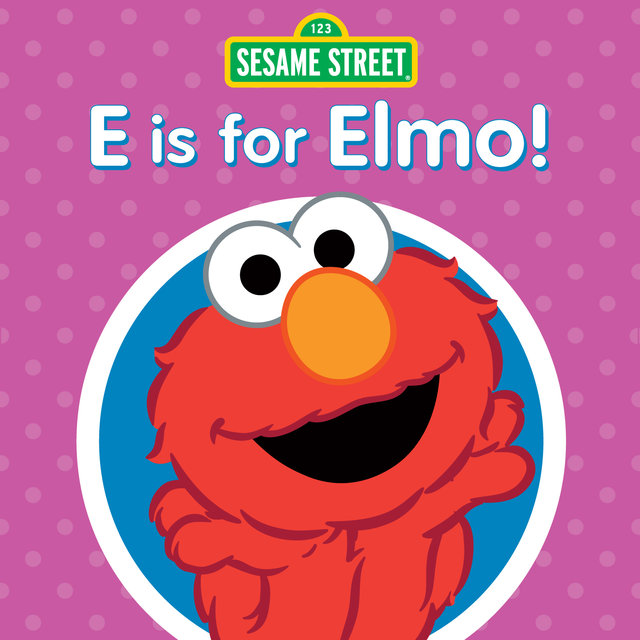 E Is for Elmo!