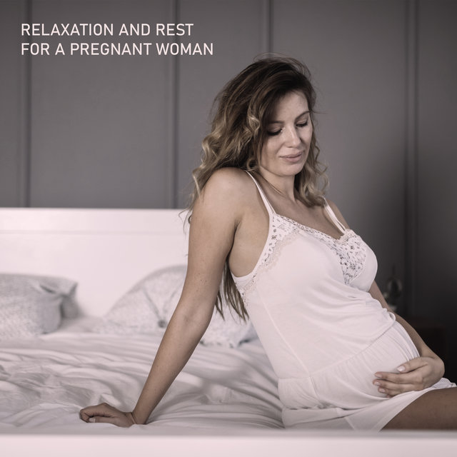 Relaxation and Rest for a Pregnant Woman - Gentle New Age Melodies Dedicated for Future Mothers, Deep Breathing, Expecting a Miracle, Pregnancy Music
