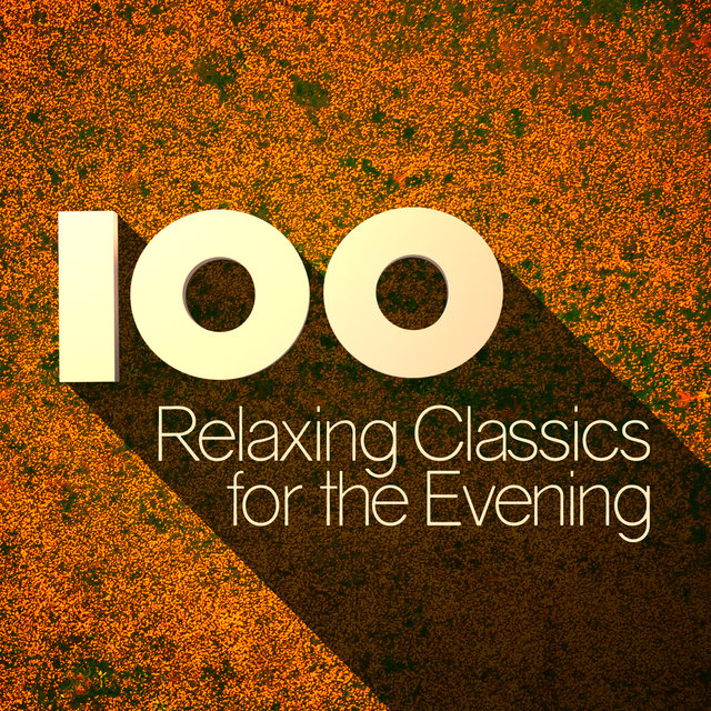 100 Relaxing Classics for the Evening
