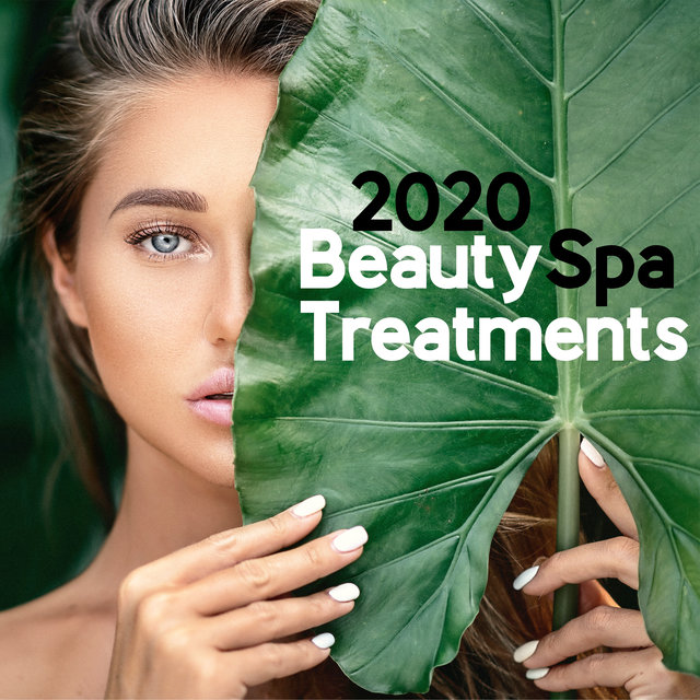 2020 Beauty Spa Treatments - Spa Music, Relaxation Music, Massage, Beauty, Wellness Lounge