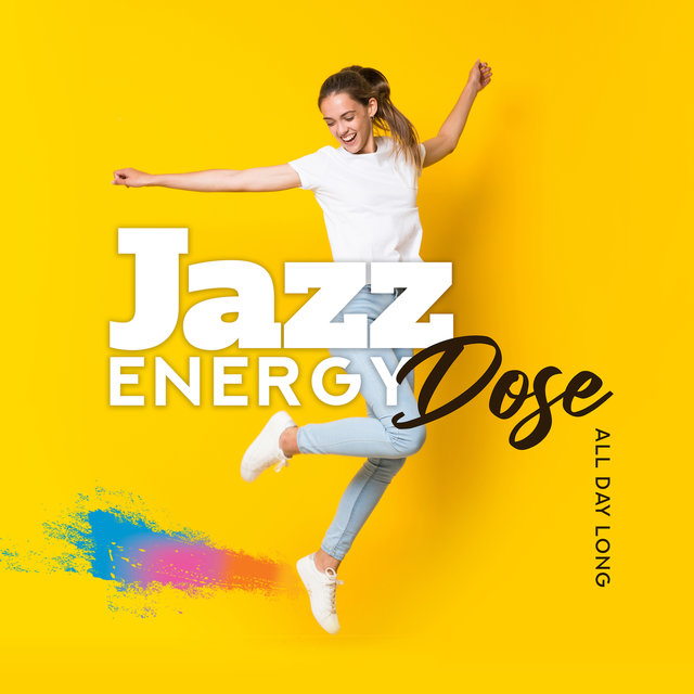 All Day Long Jazz Energy Dose: 2019 Morning Smooth Jazz Music Set, Positive Energy for All Day Long, Breakfast Soft Background