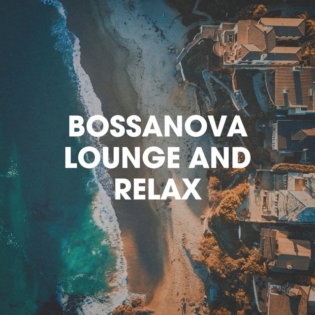 Bossanova lounge and relax