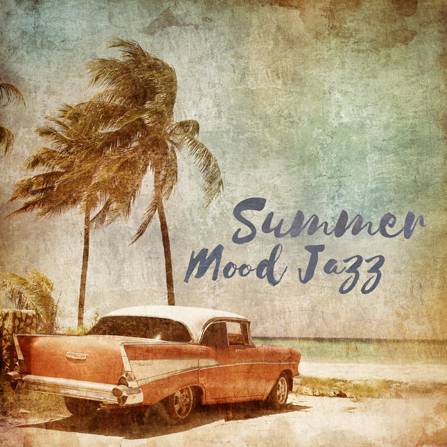 Summer Mood Jazz - Light Holiday Compositions for Listening, Relaxation and Lounging