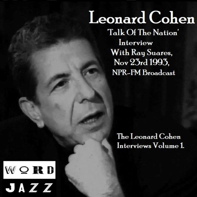'Talk Of The Nation' Interview With Ray Suares, Nov 23rd 1993, NPR-FM Broadcast - The Leonard Cohen Interviews Volume 1