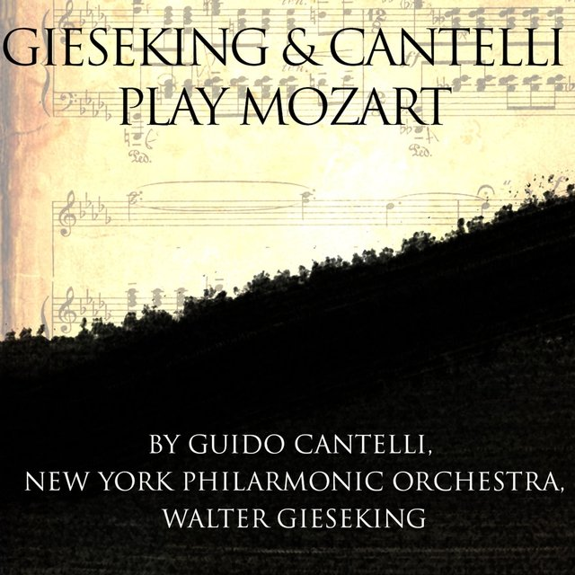 Gieseking & Cantelli Play Mozart