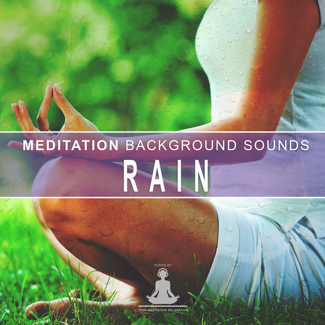 Meditation Background Sounds: Rain
