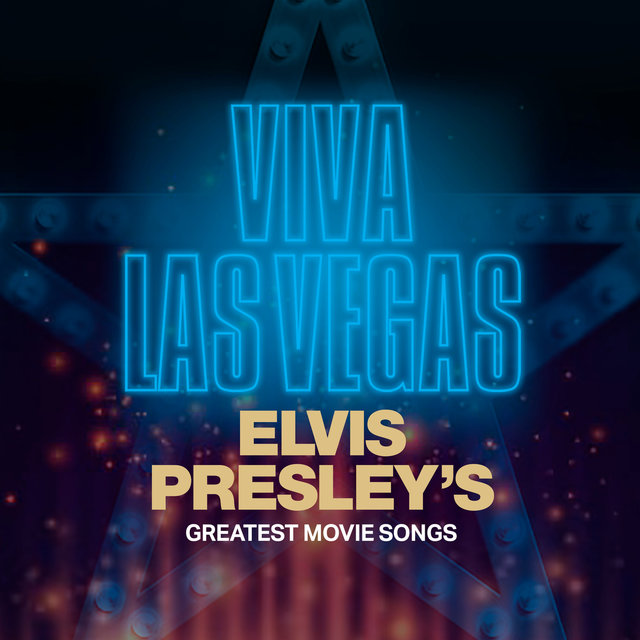 Viva Las Vegas: Elvis Presley's Greatest Movie Songs