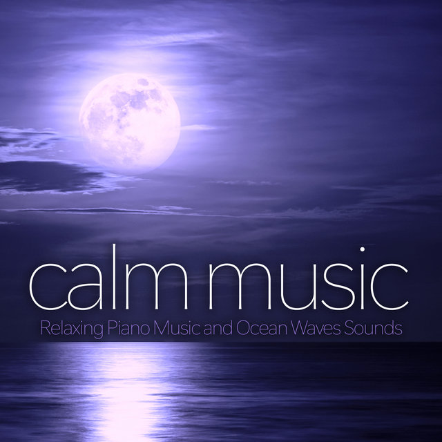 Calm Music: Relaxing Piano Music and Ocean Waves Sounds For Spa Music, Massage Music, Yoga Music, Meditation Music, Sleeping Music, Studying Music, Music For Reading, Focus and Concentration Music With Ocean Waves