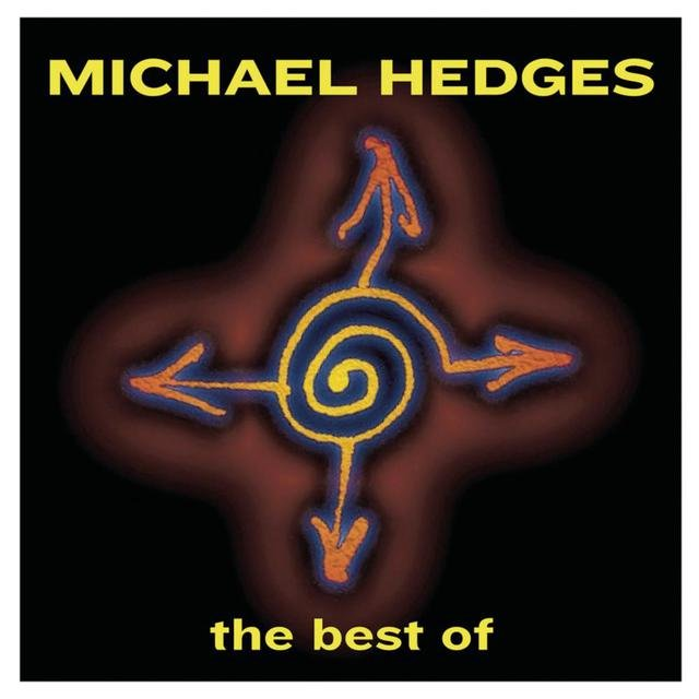 Best Of Michael Hedges