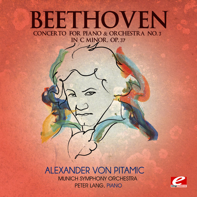 Beethoven: Concerto for Piano & Orchestra No. 3 in C Minor, Op. 37 (Digitally Remastered)