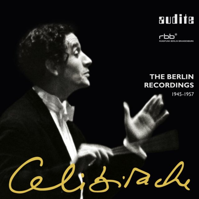 Sergiu Celibidache: The Berlin Recordings
