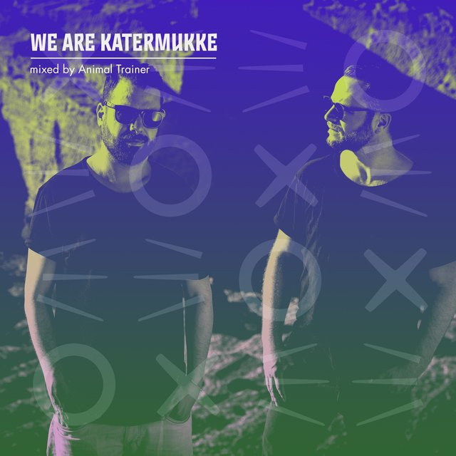 WE ARE KATERMUKKE: Animal Trainer (DJ Mix)