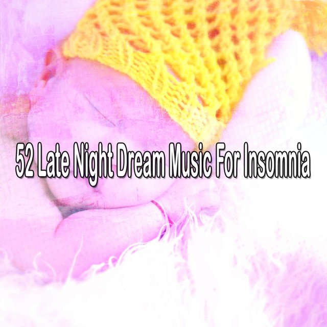 52 Late Night Dream Music for Insomnia