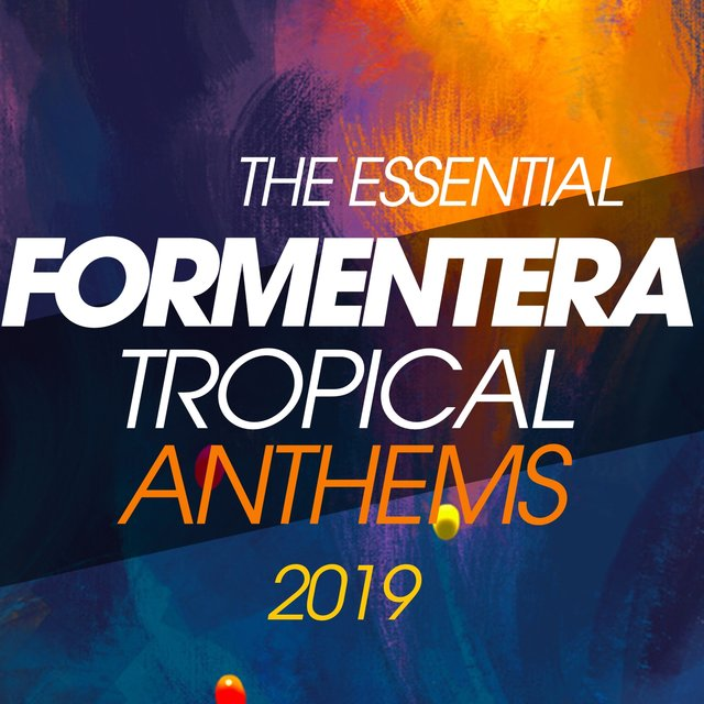 The Essential Formentera Tropical Anthems 2019