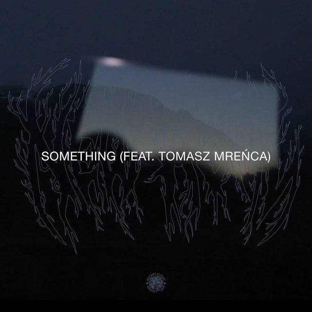 Something (feat. Tomasz Mreńca)