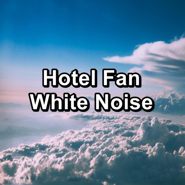 Hotel Fan White Noise