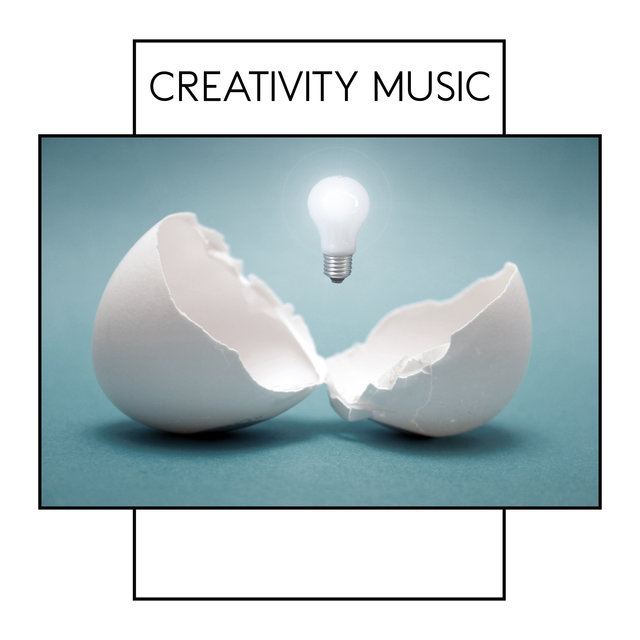 Creativity Music: Best for Study, Work and Focus