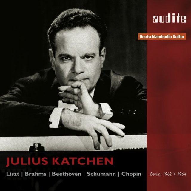 Julius Katchen Plays Liszt, Brahms, Beethoven, Schumann and Chopin