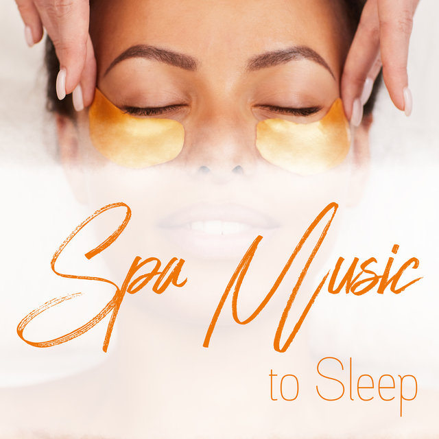 Spa Music to Sleep: Special Collection of Best Songs to Help You Sleep like a Top