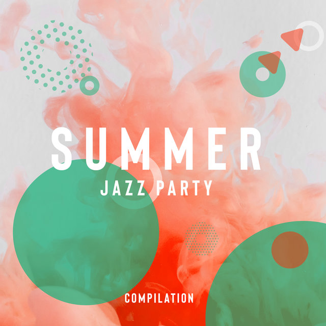 Summer Jazz Party Compilation - The Best Jazz Melodies for Garden Party and Grilling
