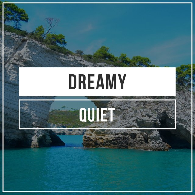 Dreamy Quiet