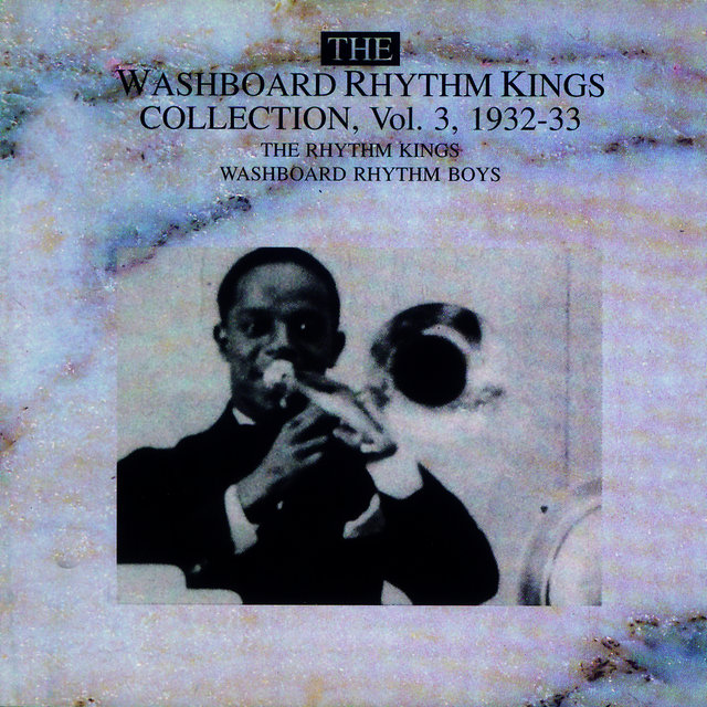 The Washboard Rhythm Kings Vol. 3 - 1932-1933