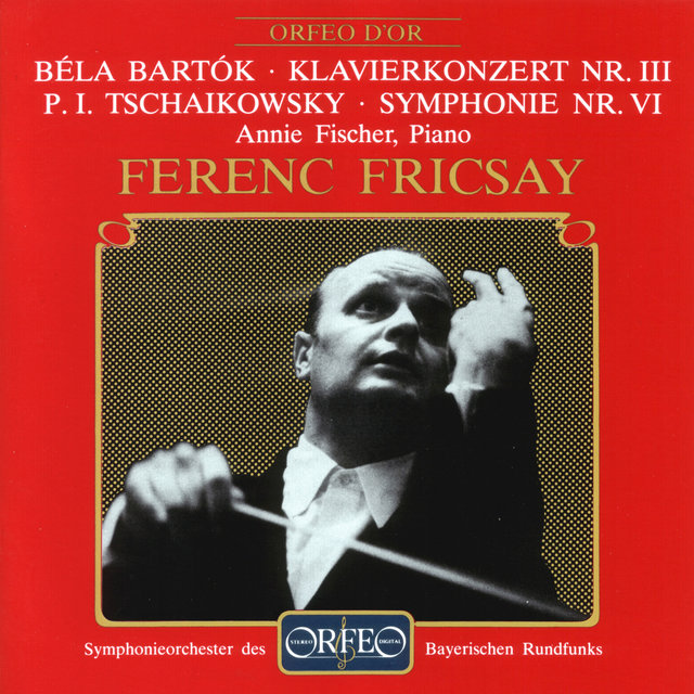 Bartók: Piano Concerto No. 3, Sz. 119 - Tchaikovsky: Symphony No. 6 in B Minor, Op. 74