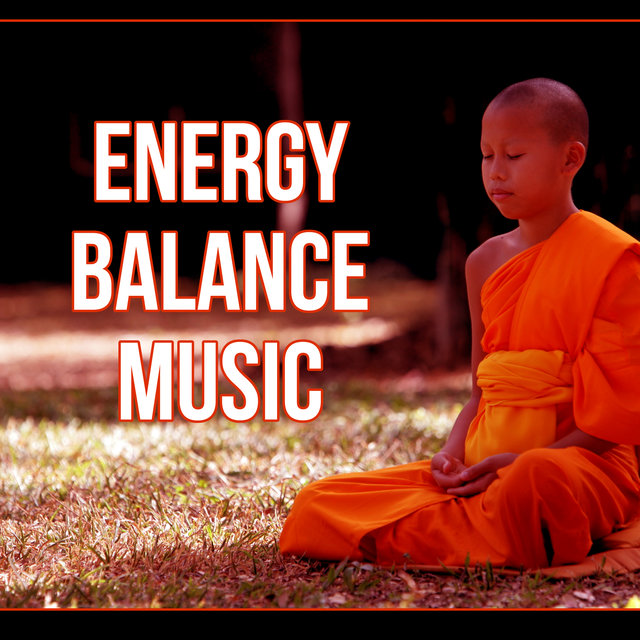 Energy Balance Music - Feel Positive Energy with Chillout Music, Feel the Body Balance, Spirit Katharsis & Inner Power, Close Your Eyes and Rest with Nature Sounds, Practice Yoga Poses