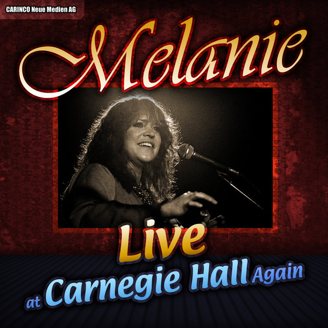 Melanie - Live at Carnegie Hall Again
