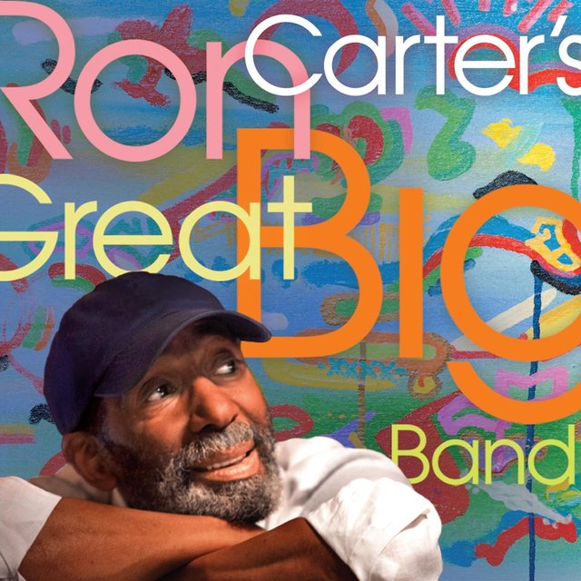 Ron Carter's Great Big Band