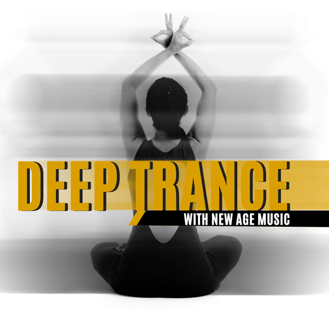 Deep Trance with New Age Music – Peaceful Mind, Ambient Streams, Balance Energy