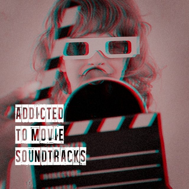 Addicted to Movie Soundtracks