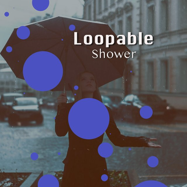 # 1 Album: Loopable Shower