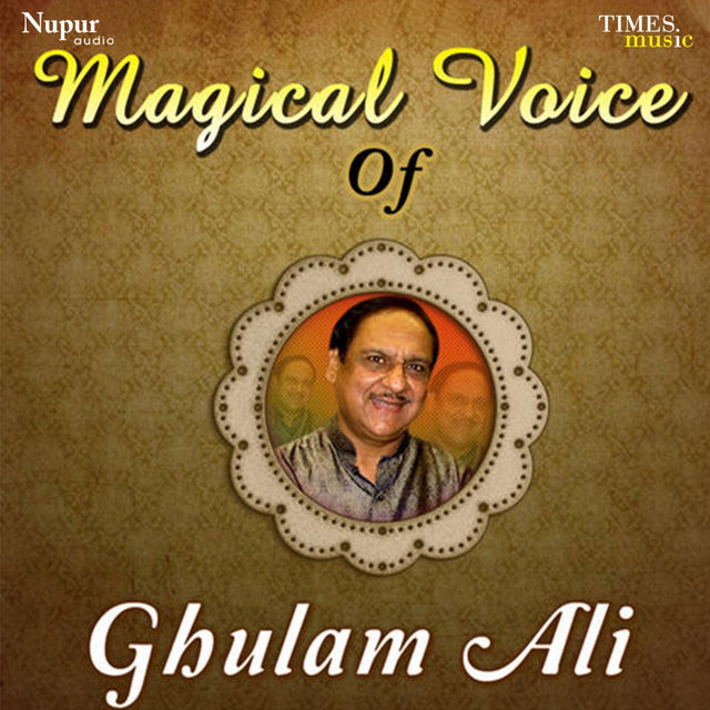 Magical Voice of Ghulam Ali