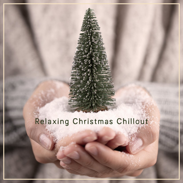 Relaxing Christmas Chillout: Moody Electronic Melodies for the Holiday Season 2020