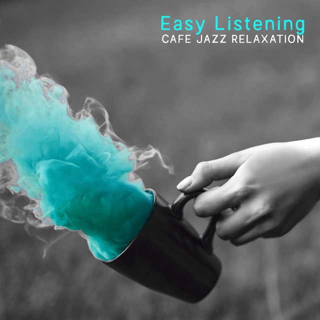 Easy Listening Cafe Jazz Relaxation