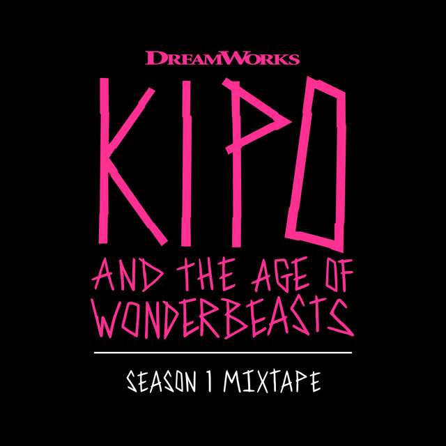 Kipo And The Age Of Wonderbeasts (Season 1 Mixtape)