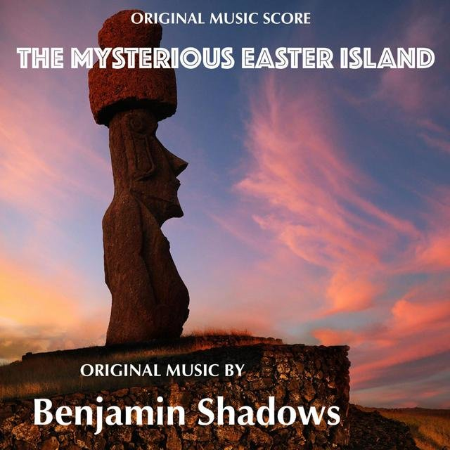 The Mysterious Easter Island (Original Music Score)