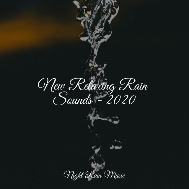 New Relaxing Rain Sounds - 2020
