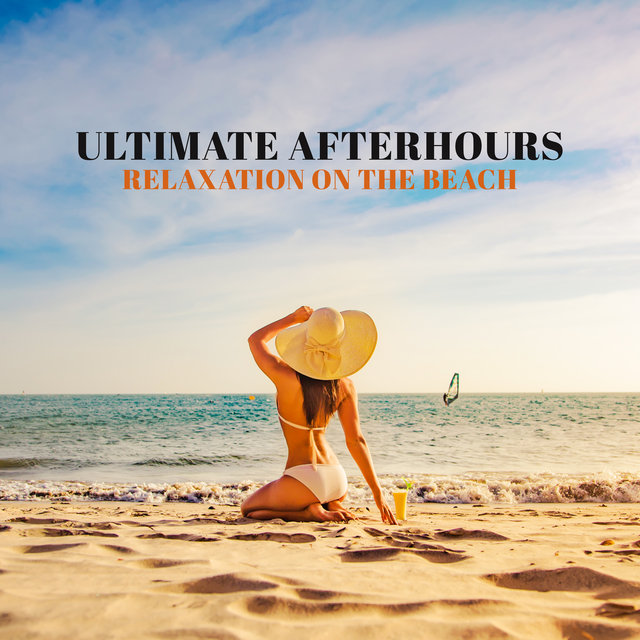 Ultimate Afterhours Relaxation on the Beach: 2020 Ambient Beach Chillout Music Mix