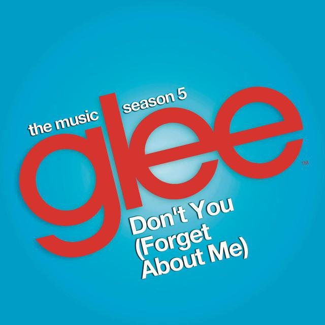 Don't You (Forget About Me) (Glee Cast Version)