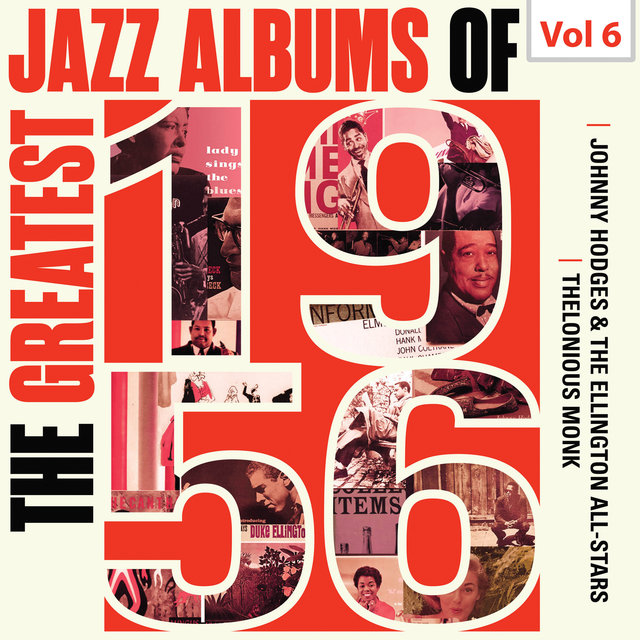 Best Jazz Albums of 1956 - Johnny Hodges, The Ellington All-Stars, Thelonious Monk, Vol. 6