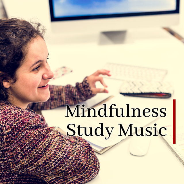 Mindfulness Study Music - Intellectual Stimulation, New Age Music, Learning, Reading, Homework, Mental Ability