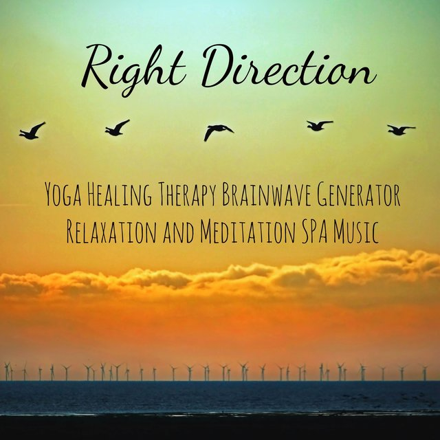 Right Direction - Yoga Healing Therapy Brainwave Generator Relaxation and Meditation SPA Music