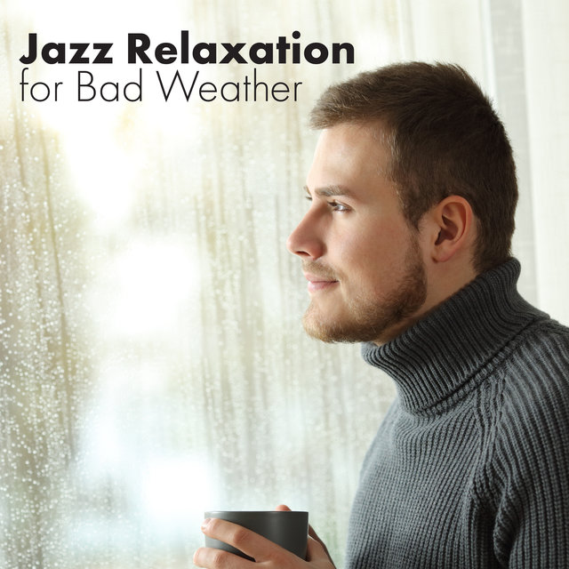 Jazz Relaxation for Bad Weather