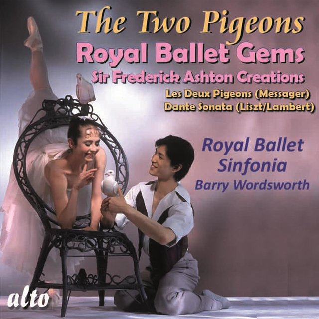 Royal Ballet Gems: The Two Pigeons; Dante Sonata
