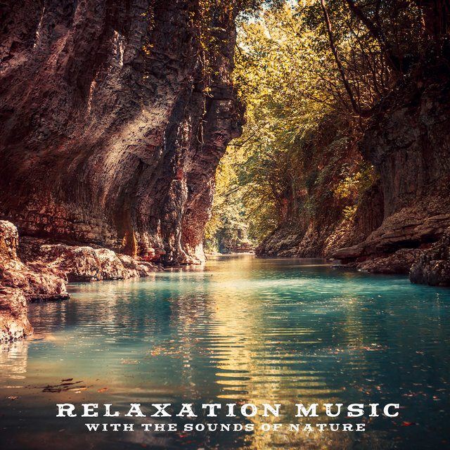 Relaxation Music with the Sounds of Nature
