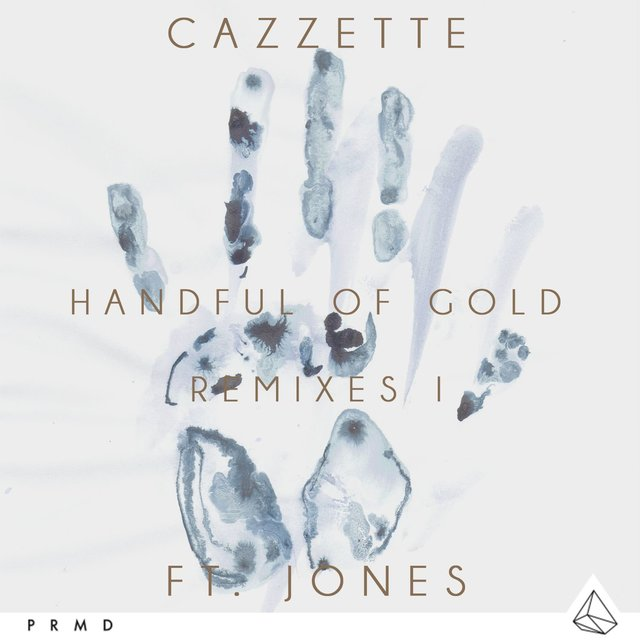 Handful Of Gold (feat. JONES) [Remixes I]
