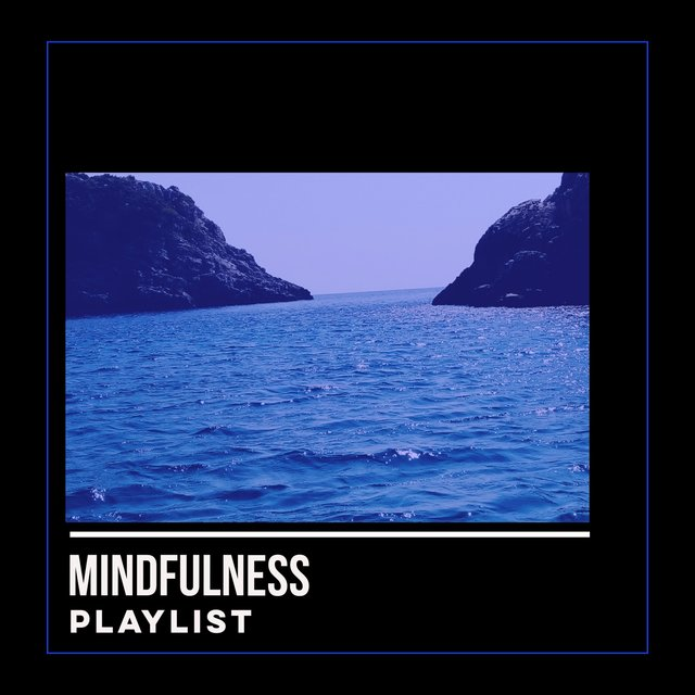 Mindfulness Healthy Living Playlist